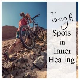 01. Tough Spots in Inner Healing