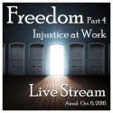 A0016FRE Freedom Part 4:  Injustice at Work