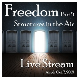 A0015FRE Freedom Part 5:  Structures in the Air