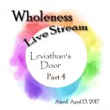 02WH Wholeness 4:   Leviathan's Door