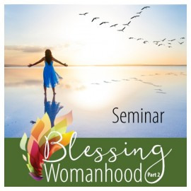 02. Blessing Womanhood Part 2