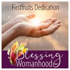 01. Blessing Womanhood Friday Dedication