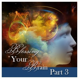 01. Blessing Your Brain Part 3