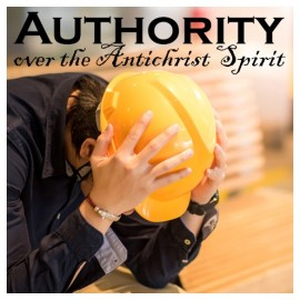 01B. Authority over the Antichrist Spirit
