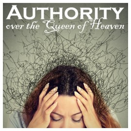 01C. Authority over the Queen of Heaven