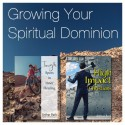 Growing Your Spiritual Dominion