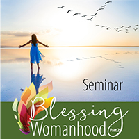 Blessing Womanhood Part 2 Seminar